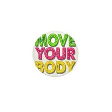 MPVE YOUR BODY Mini Button