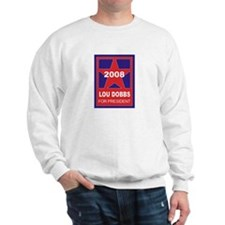 Lou Dobbs for President (star Sweatshirt