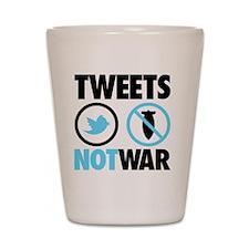 tweets not war Shot Glass