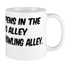 what happens in the bowling alley Mug