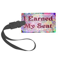 Earned My Seat Luggage Tag