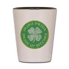 irish pride drink up bitches copy 2 Shot Glass