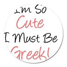 Im So Cute Greek Round Car Magnet
