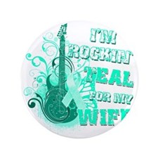 "Im Rockin Teal for my Wife 3.5"" Button"