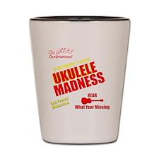funny ukulele madness uke design Shot Glass