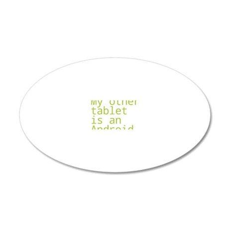 My other tablet is an androi 20x12 Oval Wall Decal