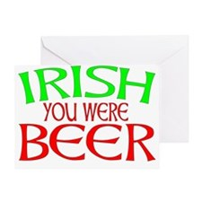 irishyouwerebeer Greeting Card