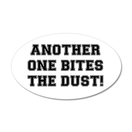 ANOTHER ONE BITES THE DUST 35x21 Oval Wall Decal