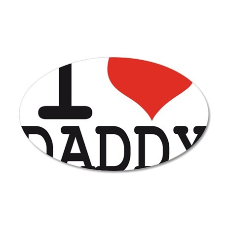 I LOVE DADDY 35x21 Oval Wall Decal