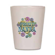 PROUDNANNA Shot Glass