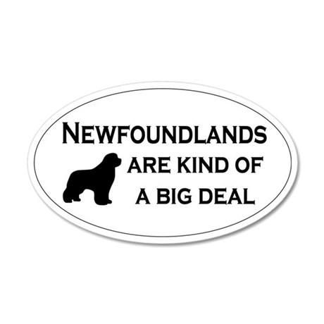 Newfs are kind of a big deal 35x21 Oval Wall Decal