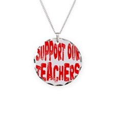 Support our teachers Necklace