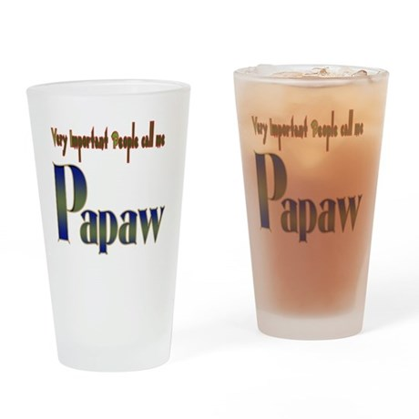VERY IMP PEOPLE CALL ME PAPAW Drinking Glass
