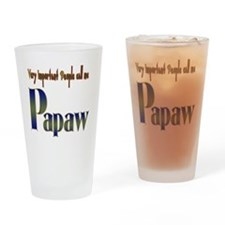 VERY IMP PEOPLE CALL ME PAPAW Drinking Glass