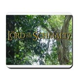 Lord of the Schmaltz Mouse Pad