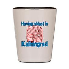 Having Oblast in Kaliningrad Shot Glass