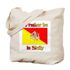 I'd Rather Be In Sicily Tote Bag