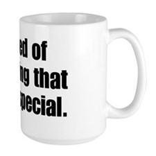 tired of pretending that Im not special Mug