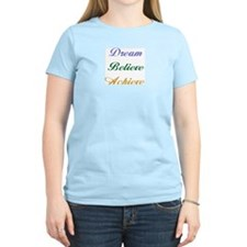 Dream Believe Achieve Women's Pink T-Shirt