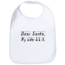 Dear Santa, My Sister did it Bib
