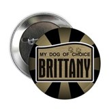 "Brittany My Dog of Choice 2.25"" Button (100 pack)"