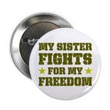 "My Sister Fights For Freedom 2.25"" Button (10 pack"