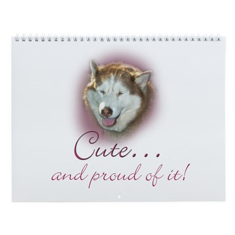 Cute Husky and Proud of It Wall Calendar