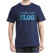 I believe - Blog T-Shirt