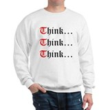 Think Think Think Sweatshirt