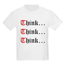 Think Think Think Kids T-Shirt
