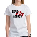 Fear Nobody Women's T-Shirt