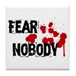 Fear Nobody Tile Coaster