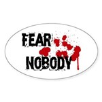 Fear Nobody Oval Sticker