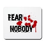 Fear Nobody Mousepad