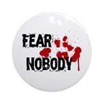 Fear Nobody Ornament (Round)