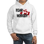 Fear Nobody Hooded Sweatshirt