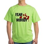 Fear Nobody Green T-Shirt