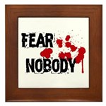 Fear Nobody Framed Tile