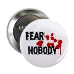 Fear Nobody Button