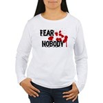 Fear Nobody Women's Long Sleeve T-Shirt