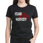 Fear Nobody Women's Dark T-Shirt