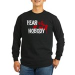 Fear Nobody Long Sleeve Dark T-Shirt