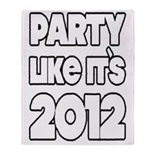 party like its 2012 Throw Blanket