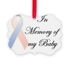 In memory of my baby 1 Ornament