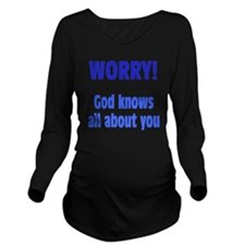 worry1 Long Sleeve Maternity T-Shirt