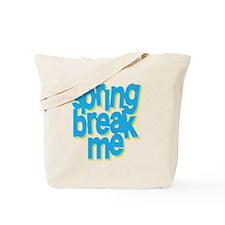 springbreakmedrk Tote Bag
