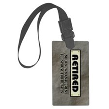 Retired Under New Management Luggage Tag