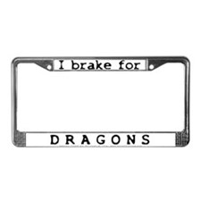 I Brake for Dragons License Plate Frame