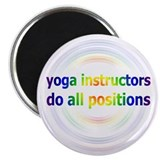 Yoga Instructors Do All Positions Magnet