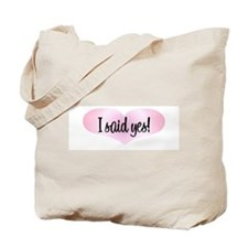 I Said Yes! - Pink Heart Tote Bag